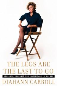 Legs Are The Last  To Go - Diahann Carroll