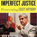 Jeff Ashton, Casey Anthony, Casey Anthony Books, Jeff Ashton, Attorney, Law
