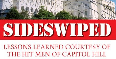 Sideswiped: Lessons Learned Courtesy of the Hit Men of Capitol Hill, Bob Ney Book, Sideswiped, Bob Ney Book, Ohio Politics, Politics Books 2013, Jack Abramoff Scandal, Jack Abramoff 2013