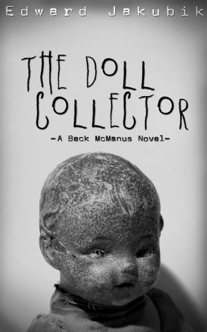 Ed Jakubik, Authors, The Doll Collector, Books 2013