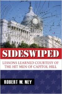 Bob Ney's book Sideswiped was released in 2013