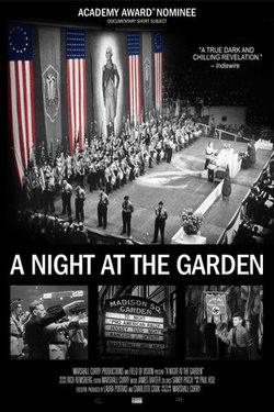 A Night at the Garden, A Night at the Garden Film, A Night at the Garden Movie, 1939 Nazi Gathering Madison Square Garden, Marshall Curry